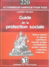 Vente livre :  Guide pratique de la protection sociale  - Laurent Delprat