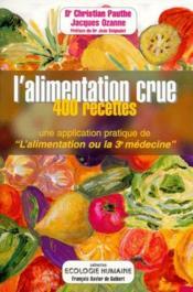 L'alimentation crue ; 400 recettes - Couverture - Format classique