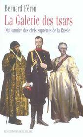La galerie des tsars ; dictionnaire des chefs supremes de la russie - Intérieur - Format classique