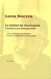 Le métier de théologien ; entretiens avec George Daix - Couverture - Format classique