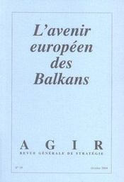 Agir n.19 ; l'avenir europeen des balkans - Intérieur - Format classique