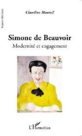 Simone de Beauvoir. Modernité et engagement - Claudine Monteil