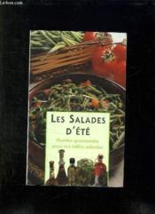 Les Salades D Ete. Recettes Gourmandes Pour Vos Tables Estivales. - Couverture - Format classique