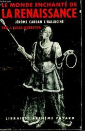 Le Monde Enchante De La Renaissance. Jerome Cardan L'Hallucine. - Couverture - Format classique