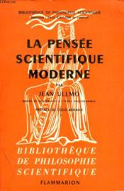 La Pensee Scientifique Moderne. Collection : Bibliotheque De Philosophie Scientifique. - Couverture - Format classique