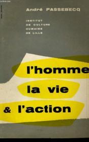 L'Homme La Vie Et L'Action - Couverture - Format classique
