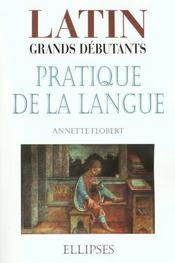 Pratique De La Langue Latin Grands Debutants - Intérieur - Format classique