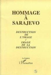 Hommage A Sarajevo Destruction De L'Image - Couverture - Format classique