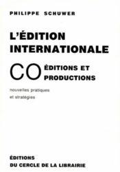 L'édition internationale ; co éditions et productions ; nouvelles pratiques et stratégies - Couverture - Format classique