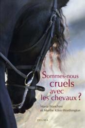 Sommes-nous cruels avec les chevaux ? - Couverture - Format classique