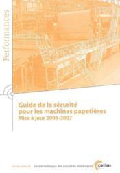 Guide de la securite pour les machines papetieres mise a jour 20062007 performances 9q68 - Couverture - Format classique