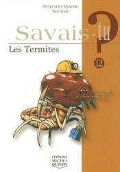 Savais-Tu ? T.12 ; Les Termites - Intérieur - Format classique