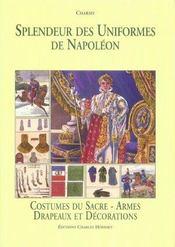 Costumes Du Sacre - Armes - Drapeaux Et Decorations. Splendeur Des Uniformes De Napoleon - Intérieur - Format classique