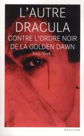 Vente  L'autre Dracula contre l'ordre noir de la golden dawn  - Tony Mark