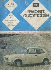 L'Expert Automobile - Mensuel N°85 - Fevrier 1973 - Etude Technique Automobile - Fiat 127 - Fiche Technique Fiat 127 Et 128 - Sport Coupe - Couverture - Format classique