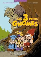 Vente  Les 3 petits gnomes  - Marc Cantin - Marion Poinsot - Guy Isabel