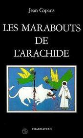 Marabouts De L'Arachide : La Confrerie Mouride ... - Intérieur - Format classique