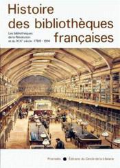 Histoire des bibliothèques francaises t.3 ; les bibliothèques de la révolution et du XIX siècle (1789-1914) - Couverture - Format classique