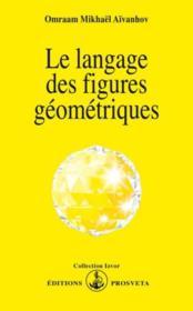Le langage des figures geometriques - Couverture - Format classique
