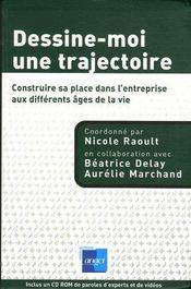 Dessine-Moi Une Trajectoire ; Construire Sa Place Dans L'Entreprise Aux Differents Ages De La Vie - Couverture - Format classique