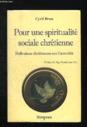 Pour une spiritualité sociale chrétienne ; réflexions chrétiennes sur l'actualité - Couverture - Format classique