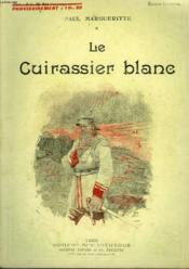 Le Cuirassier Blanc. Collection Modern Bibliotheque. - Couverture - Format classique