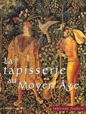 La Tapisserie Au Moyen Age - Intérieur - Format classique