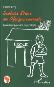 Ecoliers D'Hier En Afrique Centrale ; Materiaux Pour Une Psychologie - Intérieur - Format classique