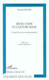 Rites Code Et Culture Rock ; Un Art De Vivre Communautaire - Intérieur - Format classique