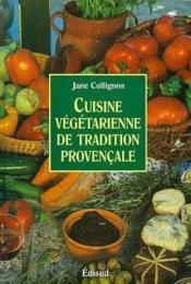 Cuisine vegetarienne de tradition provencale - Couverture - Format classique