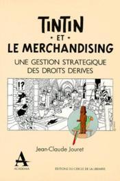 Tintin et le merchandising ; une gestion stratégique des droits dérivés - Couverture - Format classique