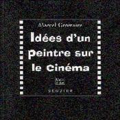 Idees Dun Peintre Sur Le Cinema - Couverture - Format classique