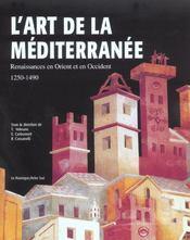 L'art de la mediterranee ; renaissances en orient et en occident, 1250-1490 - Intérieur - Format classique