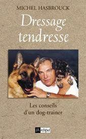 Dressage tendresse  - Michel Hasbrouck