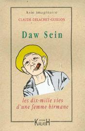 Daw Sein ; Les Dix Mille Vies D'Une Femme Birmane - Intérieur - Format classique
