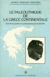 Le paléolithique de la Grèce continentale ; état de la question et perspectives de recherche - Couverture - Format classique