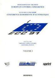 Ecc 91 actes de la 1ere conference europeenne d'automatique 2 5 juillet 1991 grenoble en 3 volumes - Couverture - Format classique