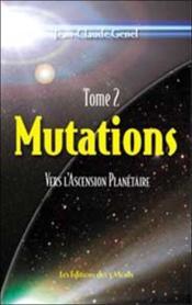 Mutations 2 - Vers L'Ascension Planetaire - Couverture - Format classique