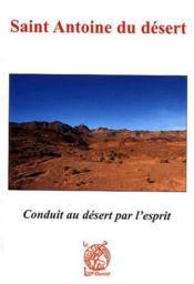 Saint Antoine du désert ; conduit au désert par l'esprit - Couverture - Format classique