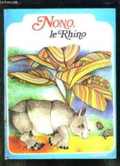 Nono Le Rhino. - Couverture - Format classique