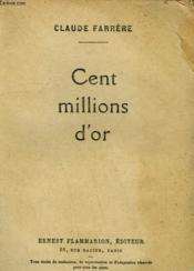 Cent Millions D'Or. - Couverture - Format classique