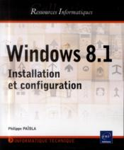 Vente  Windows 8.1 ; installation et configuration  - Philippe Paiola