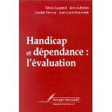 Handicap et dependance l'evaluation  - Legrand P