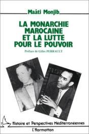 La monarchie marocaine et la lutte pour le pouvoir - Couverture - Format classique