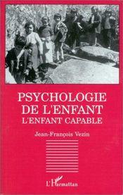 Psychologie De L'Enfant L'Enfant Capable - Intérieur - Format classique