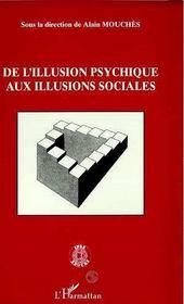 De L'Illusion Psychique Aux Illusions Sociales - Intérieur - Format classique