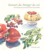 Les Saveurs Du Potager Du Roi ; Les Legumes Les Fruits - Intérieur - Format classique