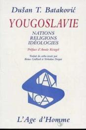 Yougoslavie, Nations, Religions, Ideologies - Couverture - Format classique
