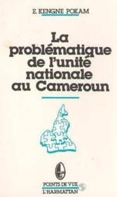 La problématique de l'unité nationale au Cameroun - Couverture - Format classique