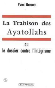 Trahison Des Ayatollahs (La) - Couverture - Format classique